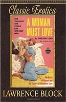 Woman Must Love, A | Block, Lawrence | Signed First Edition (thus) Trade Paper Book