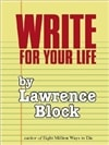 Block, Lawrence | Write for Your Life | Signed First Edition Trade Paper Book