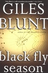 Blunt, Giles - Black Fly Season (Signed First Edition)