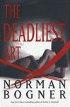 Deadliest Art, The | Bogner, Norman | First Edition Book