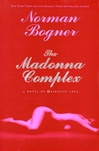 Madonna Complex, The | Bogner, Norman | First Edition Book
