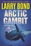 Arctic Gambit | Bond, Larry | Signed First Edition Book