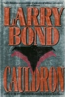 Cauldron | Bond, Larry | Signed First Edition Book