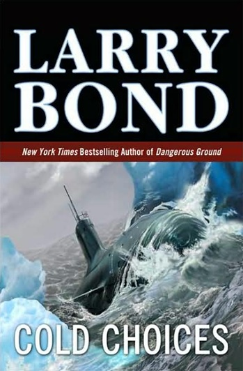 Cold Choices by Larry Bond and Chris Carlson