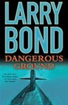 Bond, Larry - Dangerous Ground (Signed First Edition)