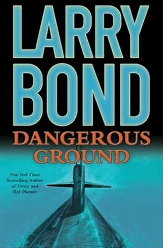 Dangerous Ground by Larry Bond and Chris Carlson