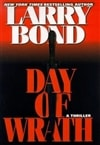 Bond, Larry - Day of Wrath (Signed First Edition)