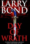 Bond, Larry - Day of Wrath (Signed First Edition UK)