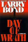 Day of Wrath | Bond, Larry | First Edition Book