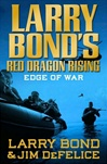 Red Dragon Rising: Edge of War | Bond, Larry | Signed First Edition Book