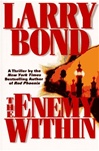 Enemy Within, The | Bond, Larry | First Edition Book