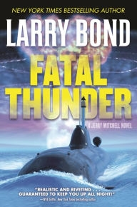 Fatal Thunder by Larry Bond and Chris Carlson
