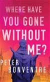 Bonventre, Peter | Where Have You Gone Without Me? | Signed First Edition Book