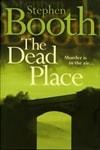 Dead Place, The | Booth, Stephen | Signed 1st Edition UK Trade Paper Book