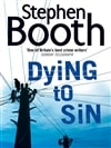 Dying to Sin | Booth, Stephen | Signed 1st Edition UK Trade Paper Book