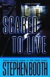 Scared to Live | Booth, Stephen | Signed First Edition Book