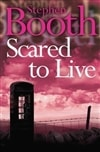 Scared to Live | Booth, Stephen | Signed First Edition UK Book