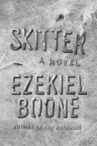 Skitter by Ezekiel Boone