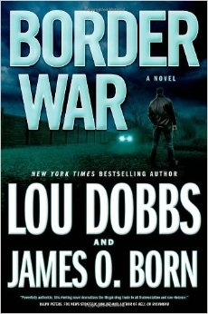 Border War by James O. Born and Lou Dobbs