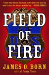 Field of Fire | Born, James O. | Signed First Edition Book