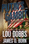 Born, James O. & Dobbs, Lou | Putin's Gambit | Double Signed First Edition Book