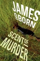 Scent of Murder | Born, James O. | Signed First Edition Book