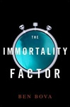 Immortality Factor, The | Bova, Ben | Signed First Edition Book