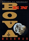 Bova, Ben - Moonwar (Signed First Edition)