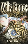 Bowen, Kevin - Wil's Bones (Signed First Edition Thus)