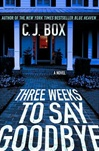 Three Weeks to Say Goodbye | Box, C.J. | Signed First Edition Book