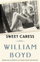 Sweet Caress | Boyd, William | Signed First Edition Book