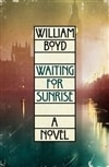 Boyd, William - Waiting for Sunrise (Signed First Edition)