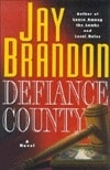 Defiance County | Brandon, Jay | Signed First Edition Book