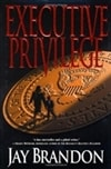 Executive Privilege | Brandon, Jay | Signed First Edition Book