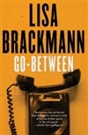 Brackmann, Lisa | Go-Between | Signed First Edition Book