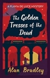 Bradley, Alan | Golden Tresses of the Dead, The | Signed First Edition UK Copy