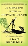 Grave's a Fine and Private Place, The | Bradley, Alan | Signed First Edition Book