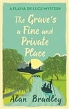 Grave's a Fine and Private Place, The | Bradley, Alan | Signed UK First Edition Book