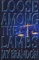 Loose Among the Lambs | Brandon, Jay | First Edition Book
