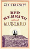 Bradley, Alan - Red Herring Without Mustard, A (Signed First Edition UK)