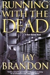 Running with the Dead | Brandon, Jay | Signed First Edition Book