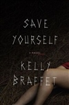Braffet, Kelly - Save Yourself (Signed First Edition)
