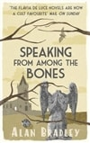 Bradley, Alan - Speaking from Among the Bones (Signed, 1st)