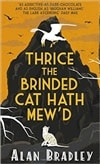 Bradley, Alan | Thrice the Brinded Cat Hath Mew'd | Signed First Edition UK