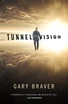 Tunnel Vision | Braver, Gary | Signed First Edition Book