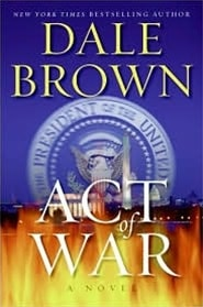 Act of War | Brown, Dale | Signed First Edition Book