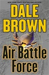 Air Battle Force | Brown, Dale | Signed First Edition Book