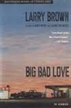 Big Bad Love | Brown, Larry | Signed First Edition Book