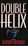 Double Helix | Brouwer, Sigmund | First Edition Book