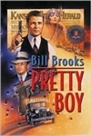 Pretty Boy | Brooks, Bill | First Edition Book